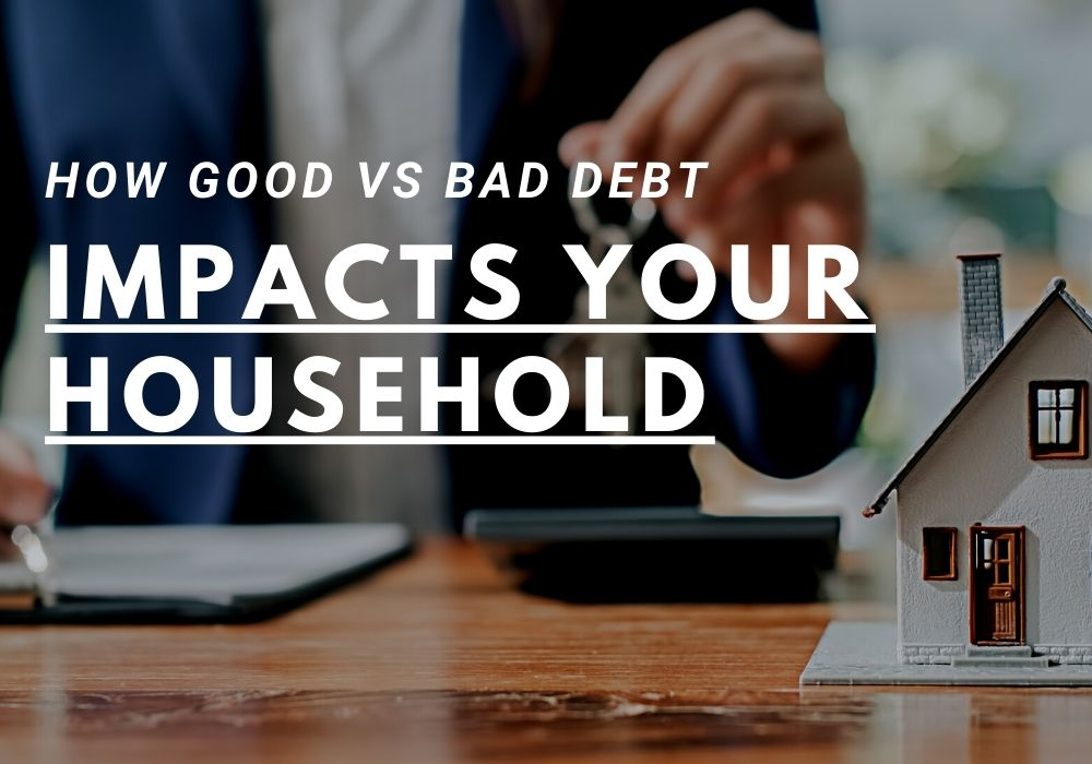 How Good vs Bad Debt Impacts Your Household in GTA, ON