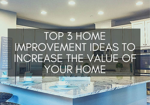 Top 3 Home Improvement Ideas to Increase the Value of Your Home in GTA, Ontario