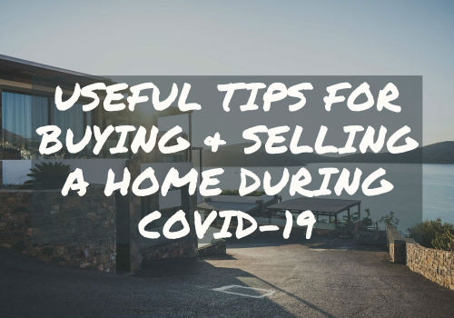 Useful Tips for Buying and Selling A Home During Covid-19 in GTA, Ontario