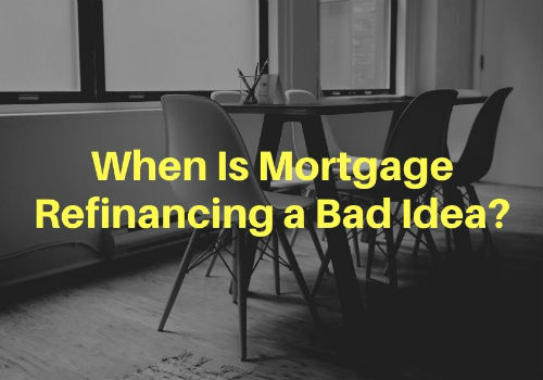 When Is Mortgage Refinancing a Bad Idea in GTA, Ontario?